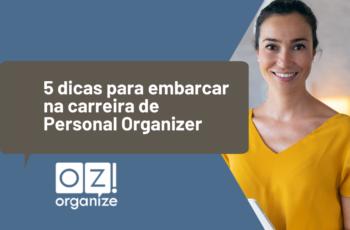 5 dicas para embarcar na carreira de Personal Organizer