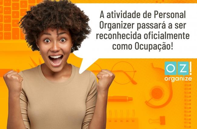 A atividade de Personal Organizer passará a ser reconhecida oficialmente como Ocupação.